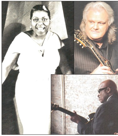"Bessie Smith ""the Empress of the Blues"" (left); Ricky Skaggs (top right); and Taj Mahal (bottom right)"